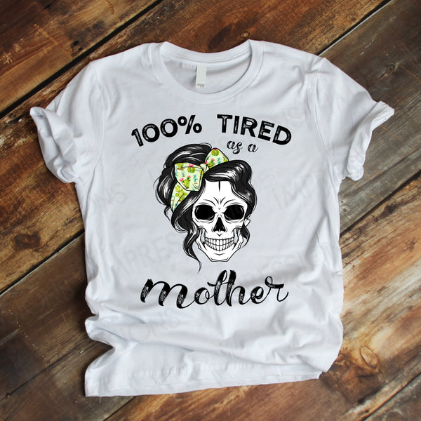 100% Tired as a Mother