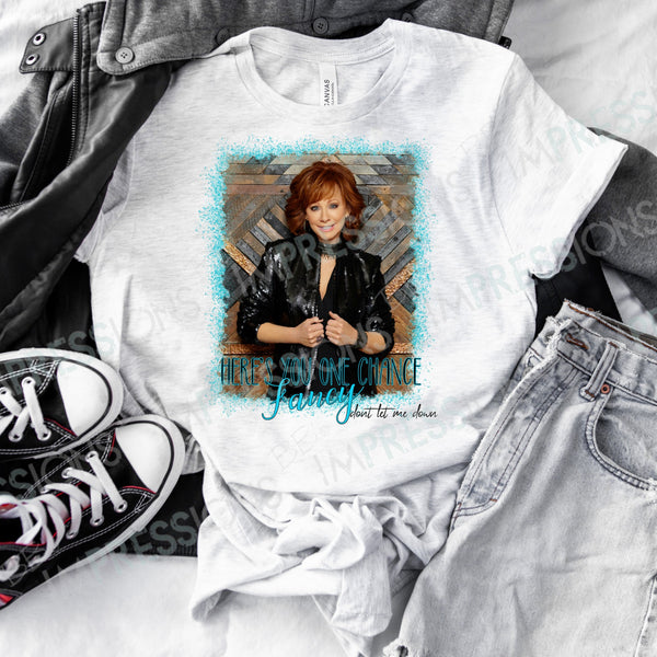 Reba - Here's Your One Chance Fancy Don't Let Me Down