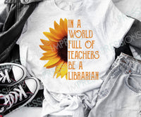 In a World Full of Teachers be a Librarian