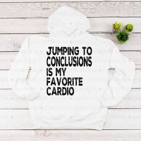 Jumping to Conclusions is My Favorite Cardio