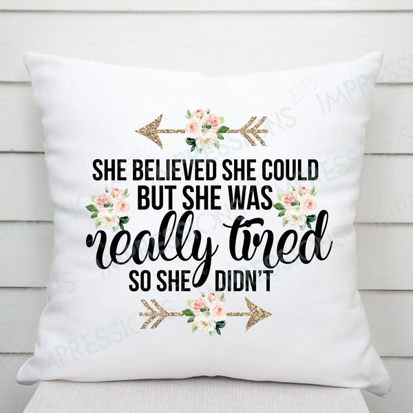 She Believed She Could but She was Really Tired so She Didn't