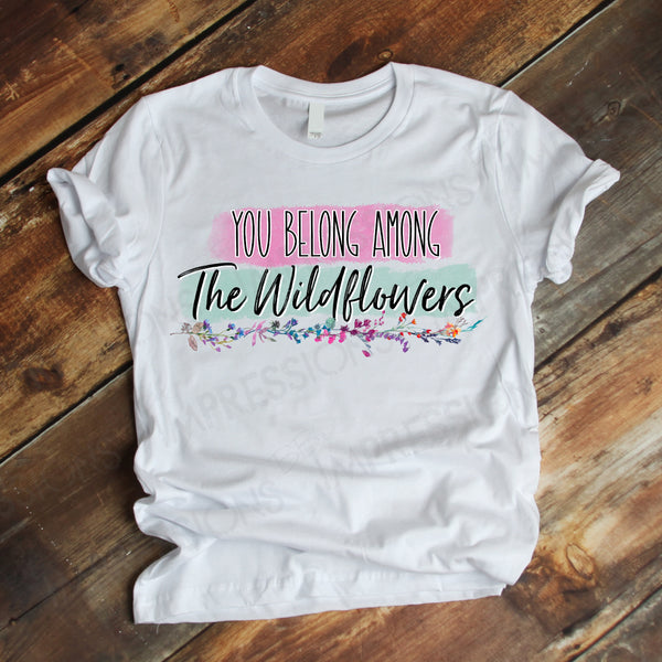 You Belong Among the Wildflowers - Colorful