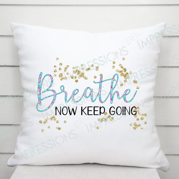 Breathe Now Keep Going