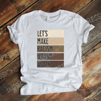 Lets Make Racism Wrong Again