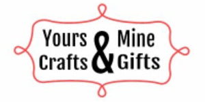Yours and Mine Crafts and Gifts Logo