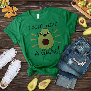 I Don't Give A Guac Tee