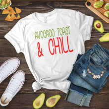 Load image into Gallery viewer, Avocado Toast & Chill Tee