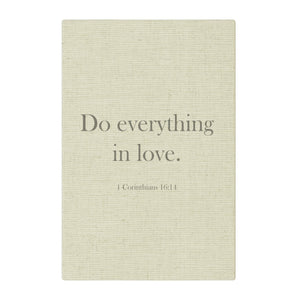 Do everything in love on canvas