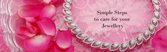 Simple Steps To Care For Your Jewellery