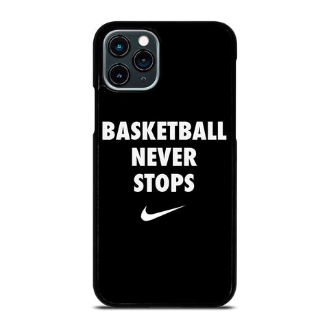 BASKETBALL NEVER STOPS 1 iPhone 11 Pro Case Cover