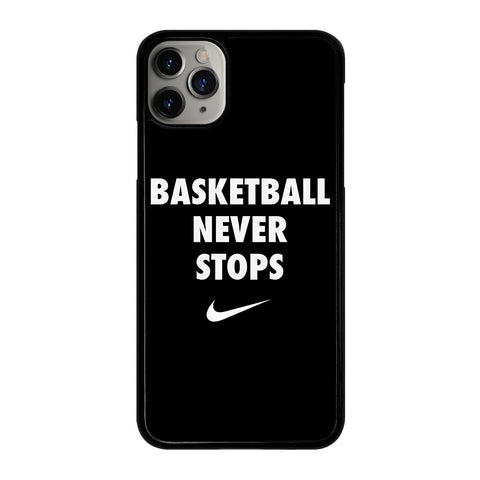 BASKETBALL NEVER STOPS 1 iPhone 11 Pro Max Case Cover