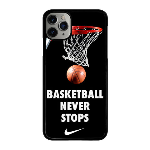 BASKETBALL NEVER STOPS 2 iPhone 11 Pro Max Case Cover