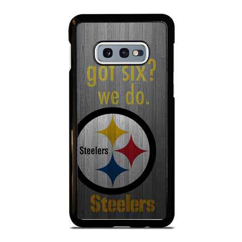 PITTSBURGH STEELERS GOT SIX Samsung Galaxy S10e Case Cover