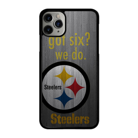 PITTSBURGH STEELERS GOT SIX iPhone 11 Pro Max Case Cover