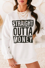 STRAIGHT OUTTA MONEY CREWNECK SWEATSHIRT (WHITE)