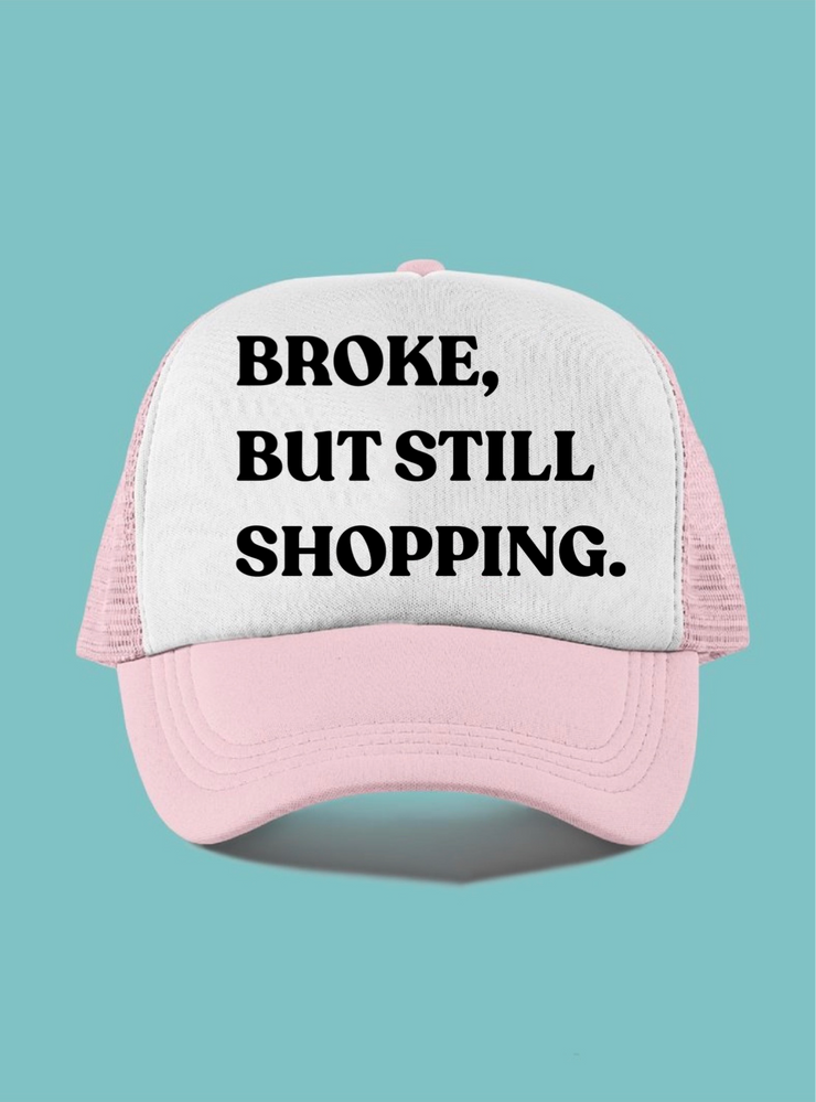 Broke But Still Shopping Trucker Hat (Pink)