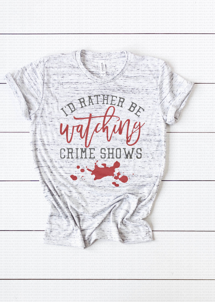 I'd rather Be Watching Crime Shows Graphic Tee (Ash)