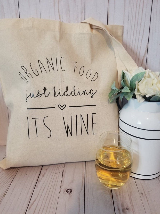 Just Kidding It's Wine Tote Bag