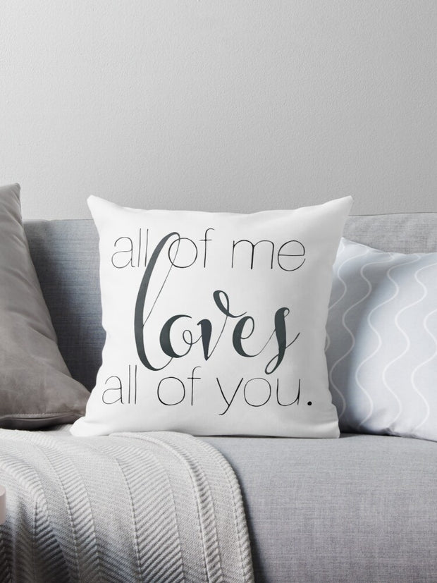 All Of Me Loves All Of You Pillow Cover