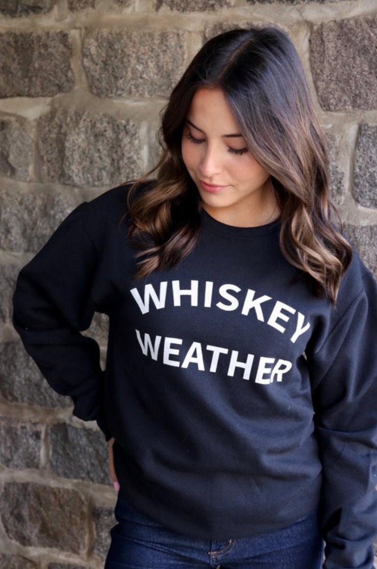 Whiskey Weather Sweatshirt
