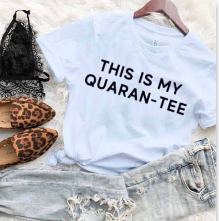 This Is My Quaran- Tee Graphic Tee