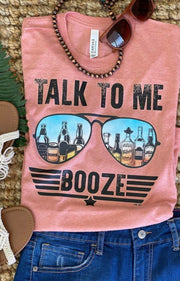 Talk To Me Booze Graphic Tee