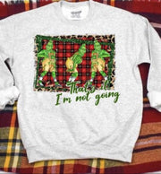 The Grinch That's It I'm Not Going Sweatshirt
