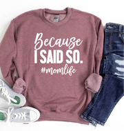 Because I Said So Graphic Sweatshirt