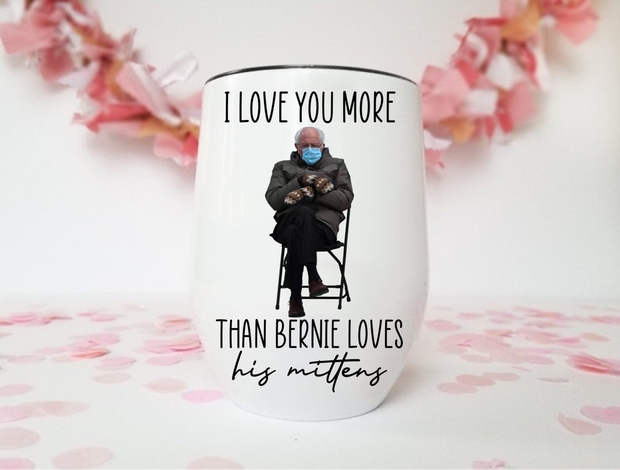 Love You More Wine Tumbler