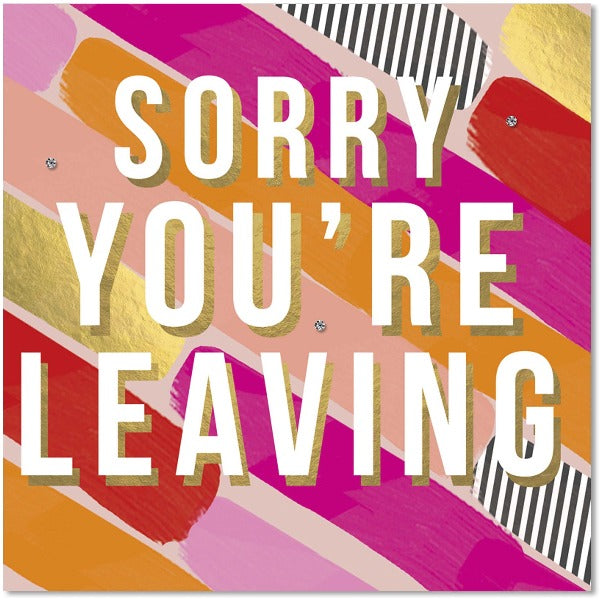 sorry your leaving greeting card