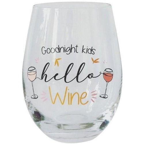 Goodnight kids Hello Wine Glass
