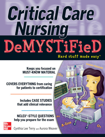 Critical Care Nursing DeMYSTiFieD - 9780071717953