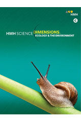 HMH Science Dimensions Hybrid Student Resource Package Module C (Print/1yr Digital) Grades 6-8 Module C: Ecology and the Environment 2018