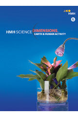HMH Science Dimensions Hybrid Student Resource Package Module G (Print/1yr Digital) Grades 6-8 Module G: Earth and Human Activity 2018