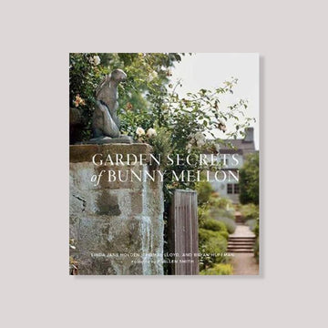 Garden Secrets of Bunny Mellon by Linda Jane Holden
