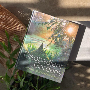 Disobedient Gardens by Michael Cooke & Brigid Arnott
