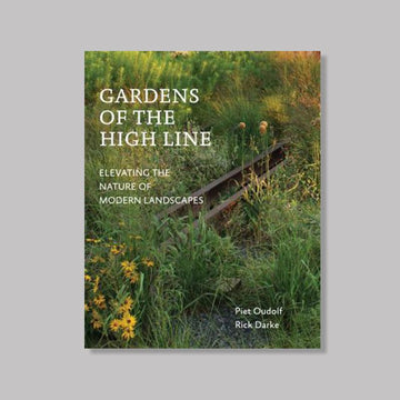 Gardens of the High Line by Piet Oudolf and Rick Darke - THE PLANT SOCIETY ONLINE OUTPOST