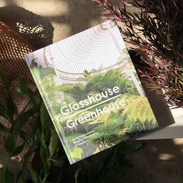 Glasshouse Greenhouse: Haarkon's World Tour Of Amazing Botanical Spaces by Magnus Edmondson India Hobson