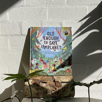 Old Enough to Save the Planet by Loll Kirby & Adelina Lirius - THE PLANT SOCIETY ONLINE OUTPOST