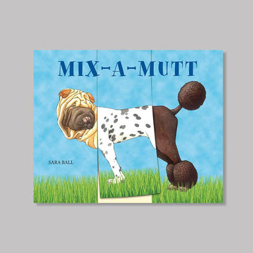 Mix-a-mutt by Sara Ball