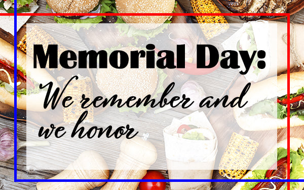 Image of Memorial Day:  We remember and we honor