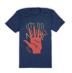 'Lets Feel Alive' T-Shirt