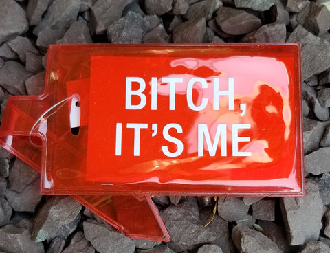 Bitch It's Me Red Luggage Tag
