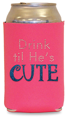 Can Coozie Drink Til He's Cute Rhinestone Beer Can Insulator