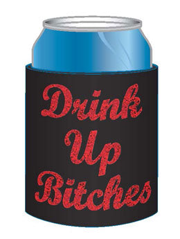 Drink up Bitches black Flat Can Coozie Glitter Letters