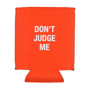 Don't Judge Me Flat Can Coozie
