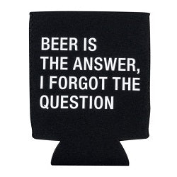 Beer Is The Answer Black Flat Coozie