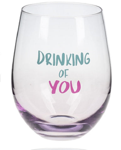 Drinking of You Stemless Wine Glass