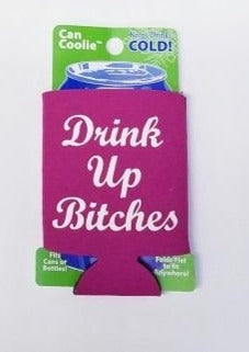 Raspberry  Drink up Bitches Flat Can Coozie
