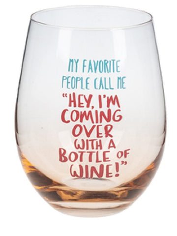 My Favorite People Call Me Stemless Wine Glass